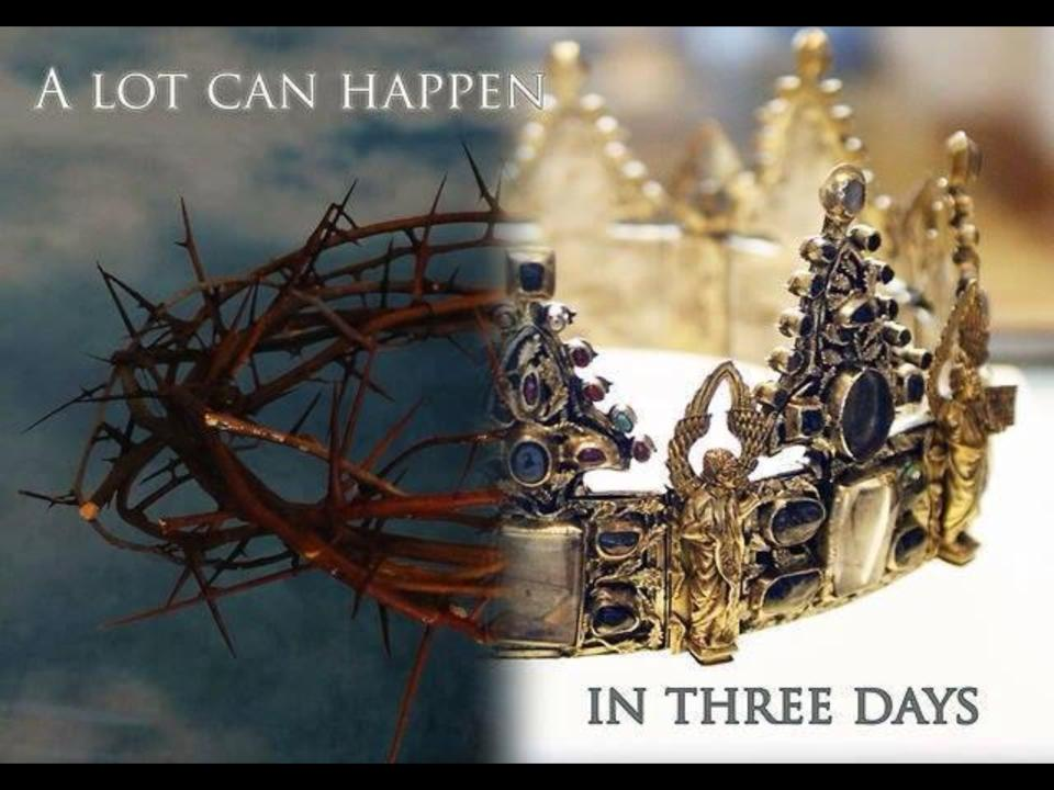 """a lot can happen in three days."""" Easter 2014 